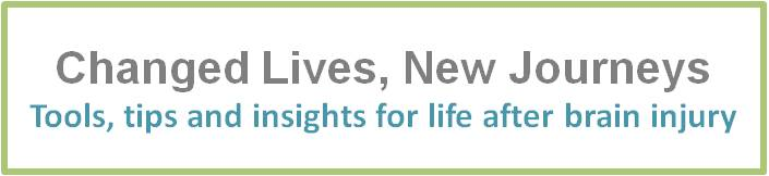 "Words in text box ""Changed Lives New Journeys"" Tools, tips and insights for life after Brain Injury"