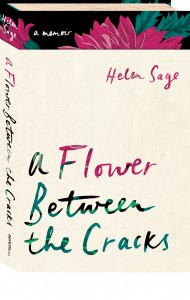A Flower Between the Cracks, Helen Sage